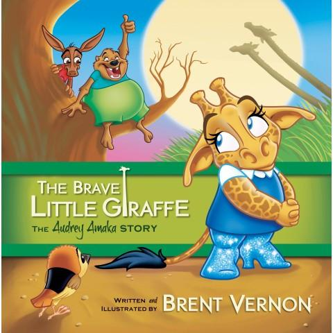 The Brave Little Giraffe (1 The Adventures Of Audrey Amaka) (Paperback) BRENT VERNON