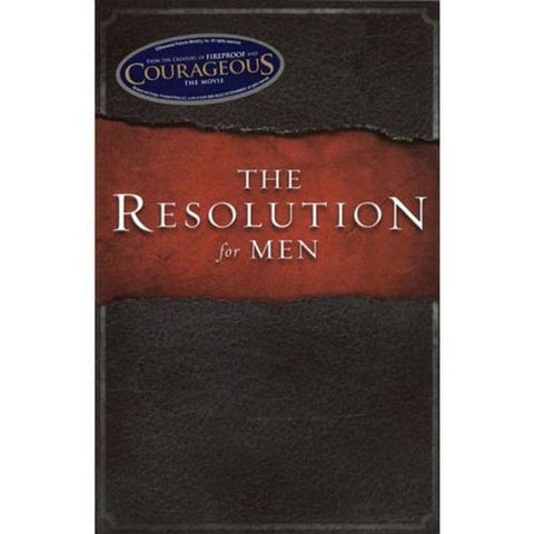 The Resolution For Men(ITPE) Stephen Kendrick, Alex Kendrick & Randy Alcorn