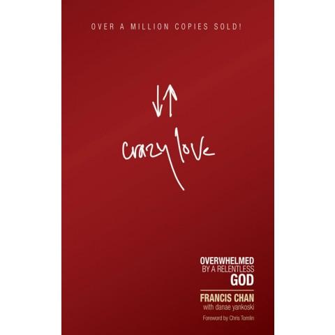 Crazy Love (Paperback) Francis Chan - New Chapter Bookstore
