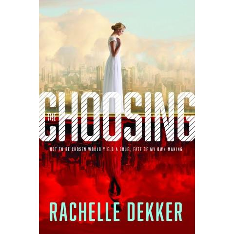 The Choosing (Paperback) Rachelle Dekker