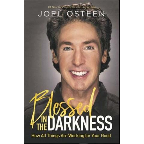 Blessed In The Darkness (Paperback) Joel Osteen