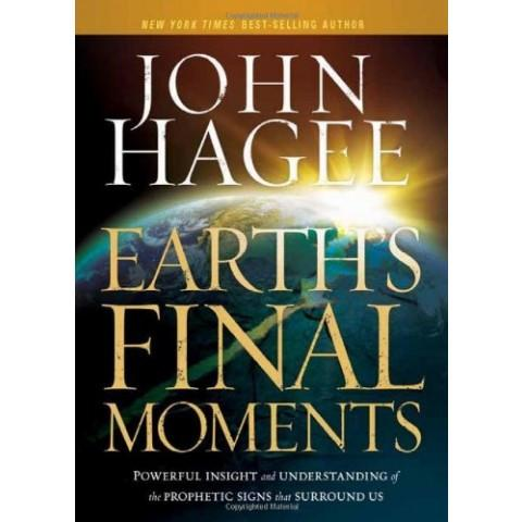 Earths Final Moments (Hardcover) John Hagee - New Chapter Bookstore