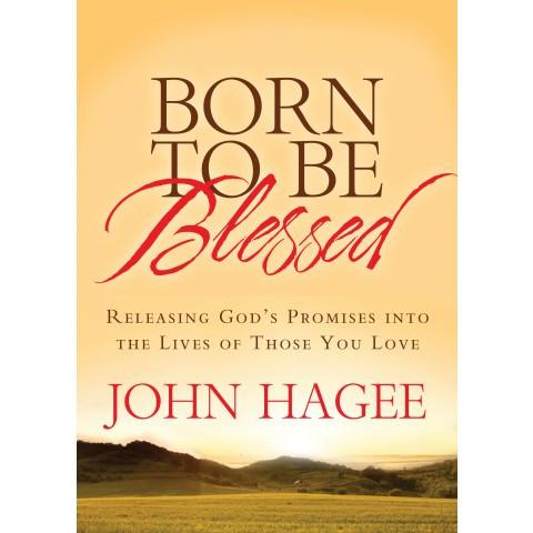 Born To Be Blessed (ITPE) John Hagee - New Chapter Bookstore