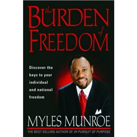 The Burden Of Freedom (Paperback) Myles Munroe