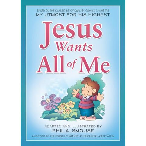 Jesus Wants All Of Me (Paperback) Phil A Smouse - New Chapter Bookstore