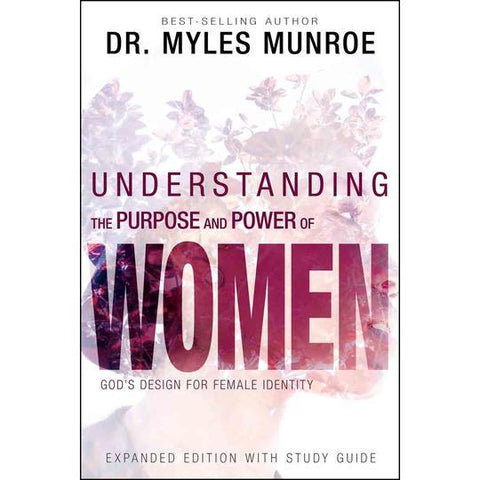 Understanding The Purpose And Power Of Women (Expanded Edition)(Paperback) Myles Munroe