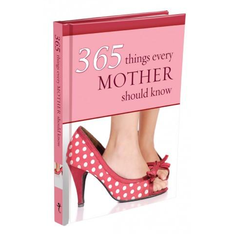 365 Things Every Mother Should Know (Hardcover)