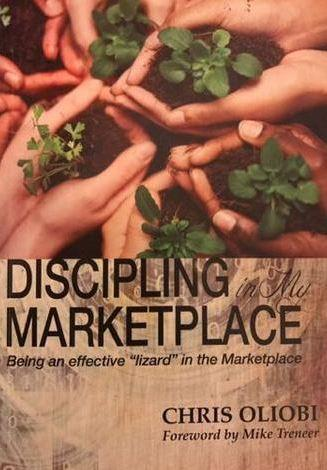 "Discipling in My Marketplace -Being an Effective ""lizard"" in My Marketplace (Paperback) Dr. Oliobi, Chris"