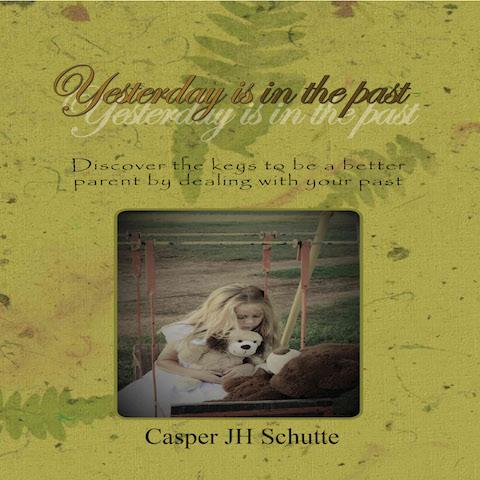 Yesterday Is In The Past(Paperback)by Casper JH Schutte