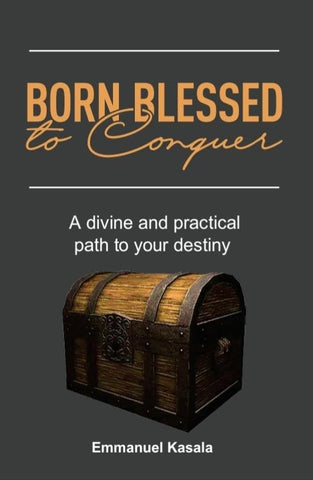Born Blessed To Conquer(Paperback) Emmanuel Kasala
