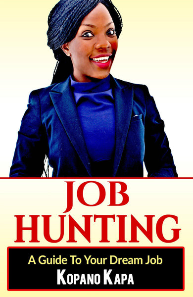 Job Hunting - A Guide To Your Dream Job (Paperback) Kopano Kapa