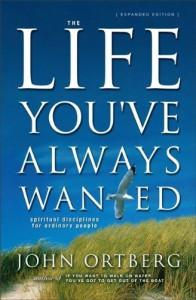 The Life You'Ve Always Wanted (Hardcover) John Ortberg