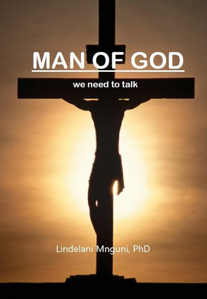 Man of God We Need To Talk (Paperback) Dr Lindelani Mnguni