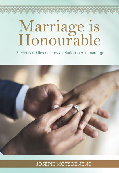 Marriage is Honourable (Paperback) Joseph Motsoeneng