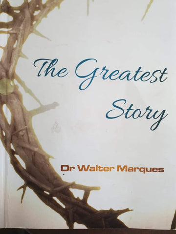 The Greatest Story(Paperback) Dr. Walter Marques