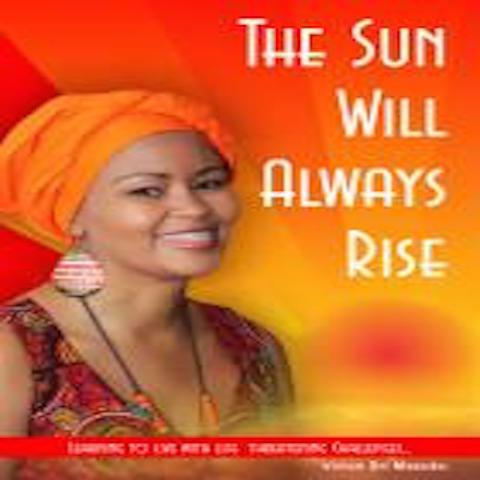 The Sun Will Always Rise (Paperback)-Vivian Bri Masuku