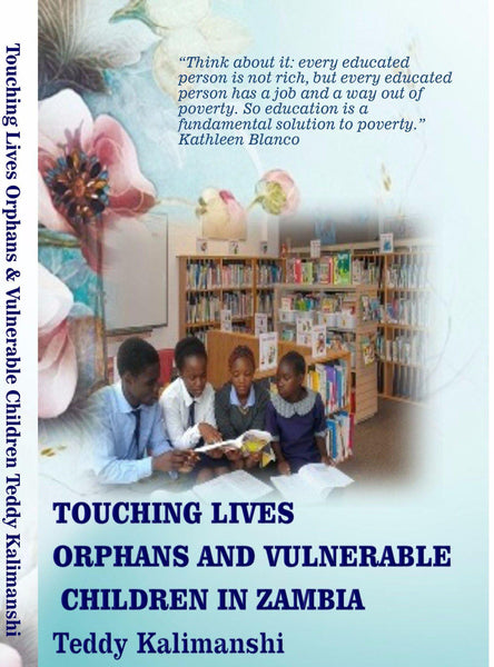 Touching Lives - Orphans and Vulnerable Children in Zambia by Teddy Kalimanshi