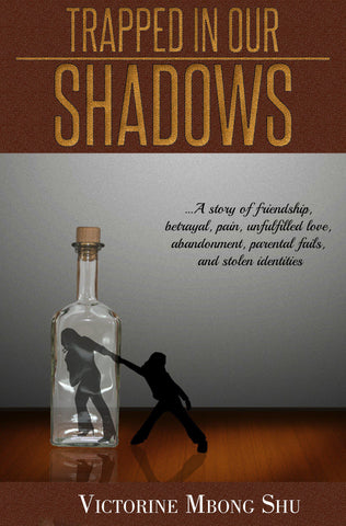 Trapped in our shadows(Paperback)Victorine Mbong Shu