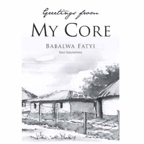 Greetings From My Core: Soul Salutations (Paperback) – by Babalwa Fatyi - New Chapter Bookstore