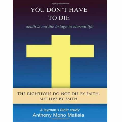 You Don't Have To Die Paperback – by Anthony Mpho Matlala - New Chapter Bookstore