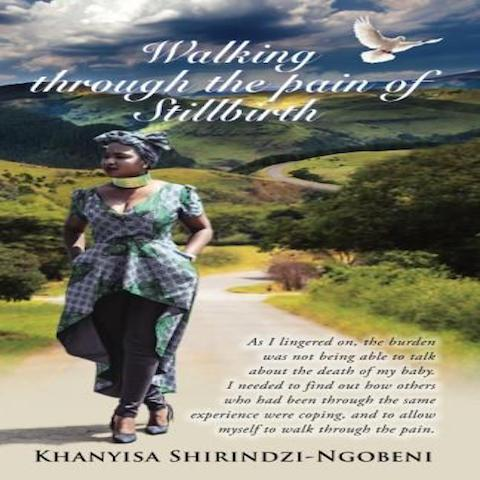 Walking Through The Pain Of Stillborn(Paperback) Khanyisa Shirindzi-Ngobeni