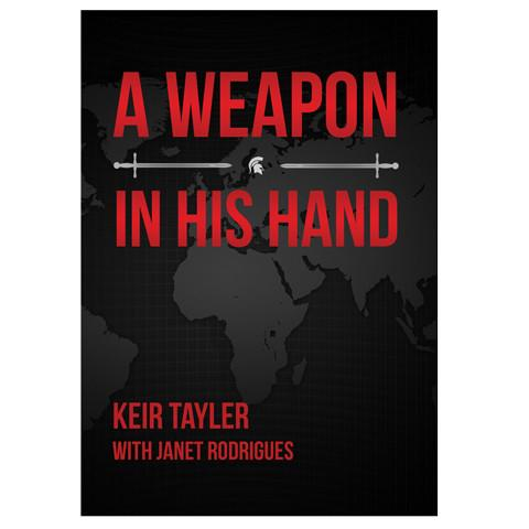 A Weapon In His Hand(Paperback) Keir Tayler With Janet Rodriguez