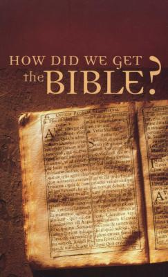 How Did We Get the Bible? (Paperback) Tracy M Sumner