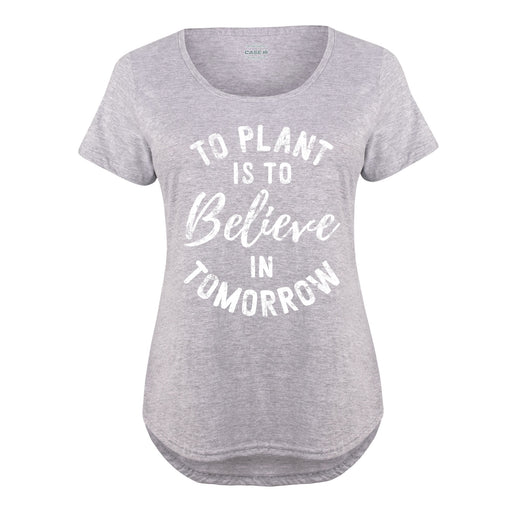 To Plant Is To Believe In Tomorrow - Women's Plus T-Shirt
