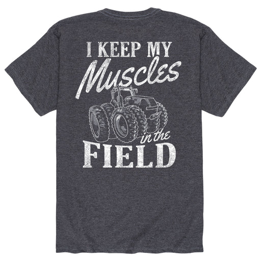 Keep My Muscles In The Field - Men's Short Sleeve T-Shirt