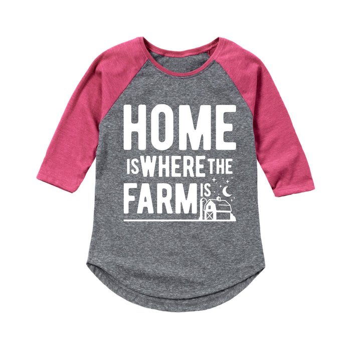 Home Is Where The Farm Is - Toddler Girl Raglan