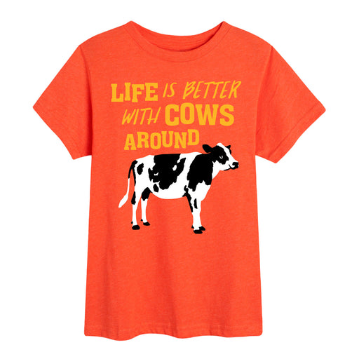 Life Is Better With Cows Around - Toddler Short Sleeve T-Shirt