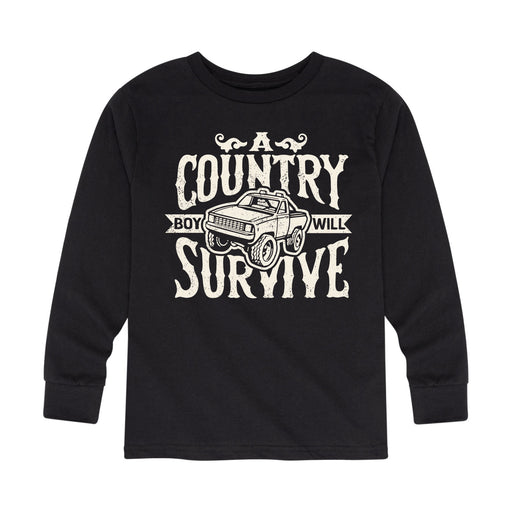 A Country Boy Will Survive - Toddler Long Sleeve T-Shirt