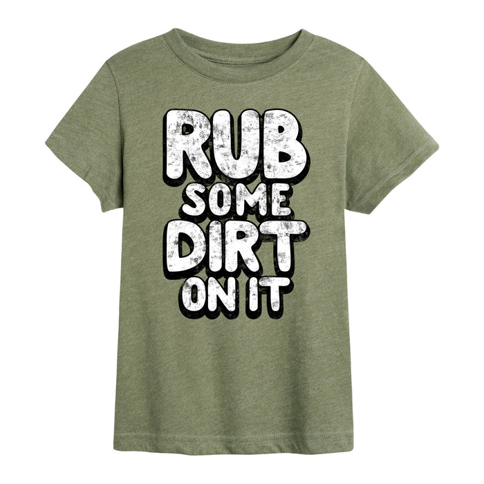 Rub Some Dirt On It -  Youth Short Sleeve T-Shirt