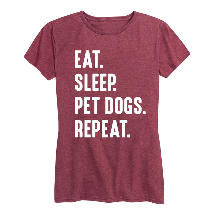 Eat Sleep Pet Dogs Repeat - Women's Short Sleeve T-Shirt