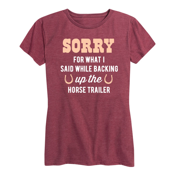 Sorry What I Said Horse Trailer - Women's Short Sleeve T-Shirt