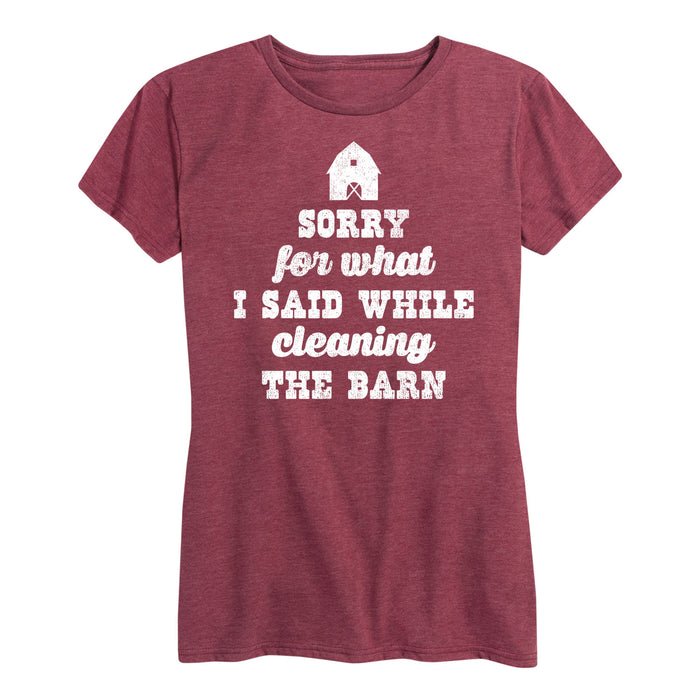 Sorry For What I Said While Cleaning The Barn-Women's Short Sleeve T-Shirt