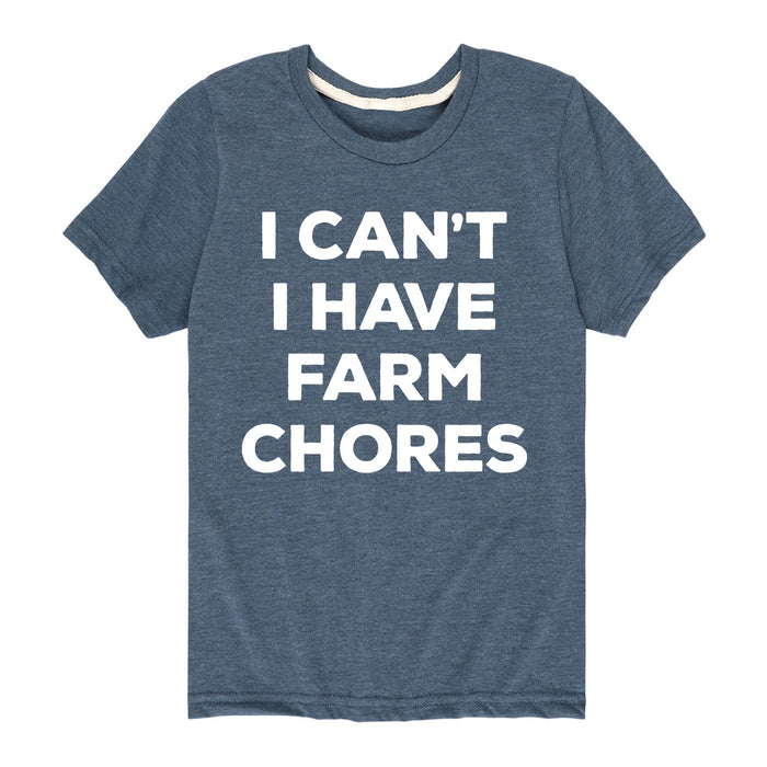 I Can't I Have Farm Chores - Youth & Toddler Short Sleeve T-Shirt
