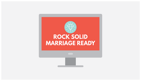ONLINE COURSE: Rock Solid Marriage Ready