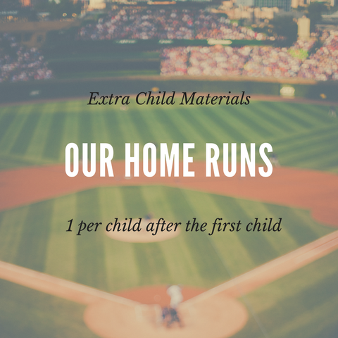 Our Home Runs and Home Run Dads/Parents Additional Child Materials