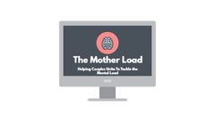The Mother Load: Helping Couples Unite to Tackle the Mental Load