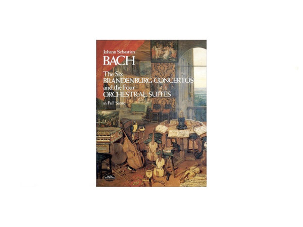 Bach 6 Brandenburg Concertos and 4 Orchestral Suites in Full Score (Dover)