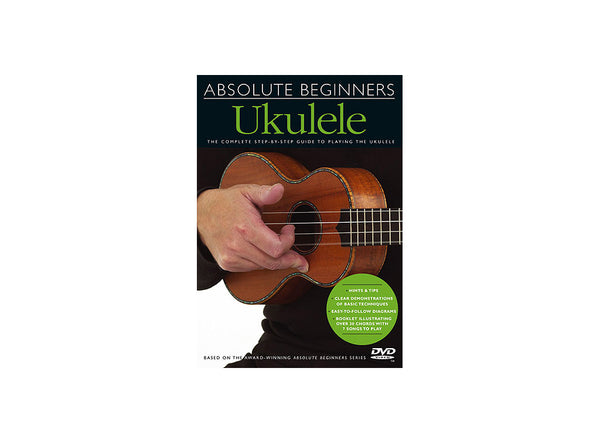 Absolute Beginners Ukulele - Helpful, Informative Ukulele Method..