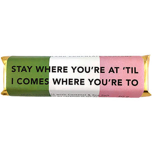 Stay Where You're At 'Til I Comes Where You're To NL Sayings Bar
