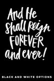 And He Shall Reign Forever and Ever