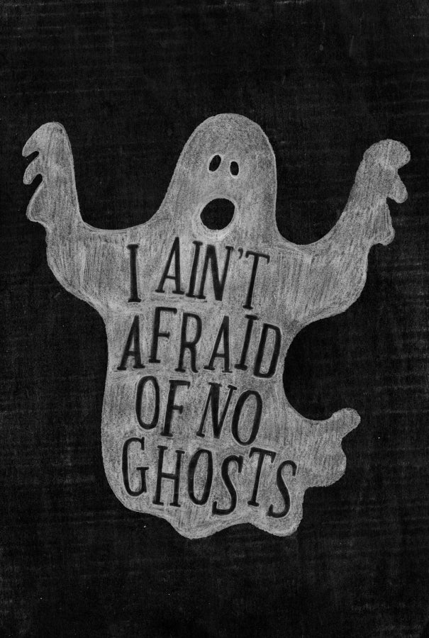 Ain't Afraid of No Ghosts