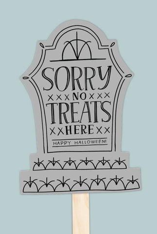 Sorry No Treats Here Sign
