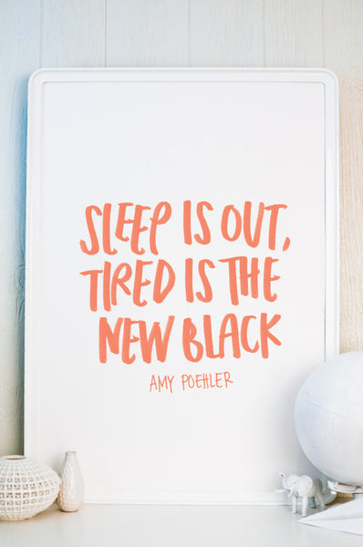 Tired is the New Black