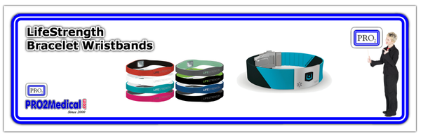 Shop LifeStrength Braclet Wristbands at PRO2 Medical