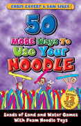 50 More  Ways to Use Your Noodle.  Team Building Book.  Training Wheels