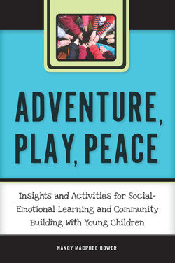 Adventure, Play, Peace